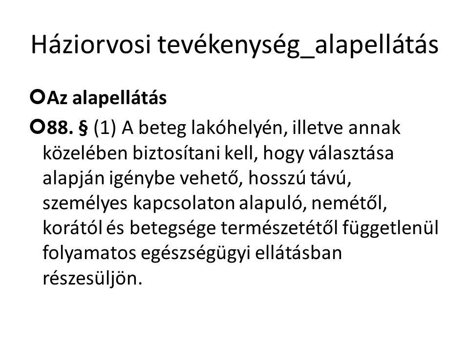 Háziorvosi tevékenység_alapellátás Az alapellátás 88.