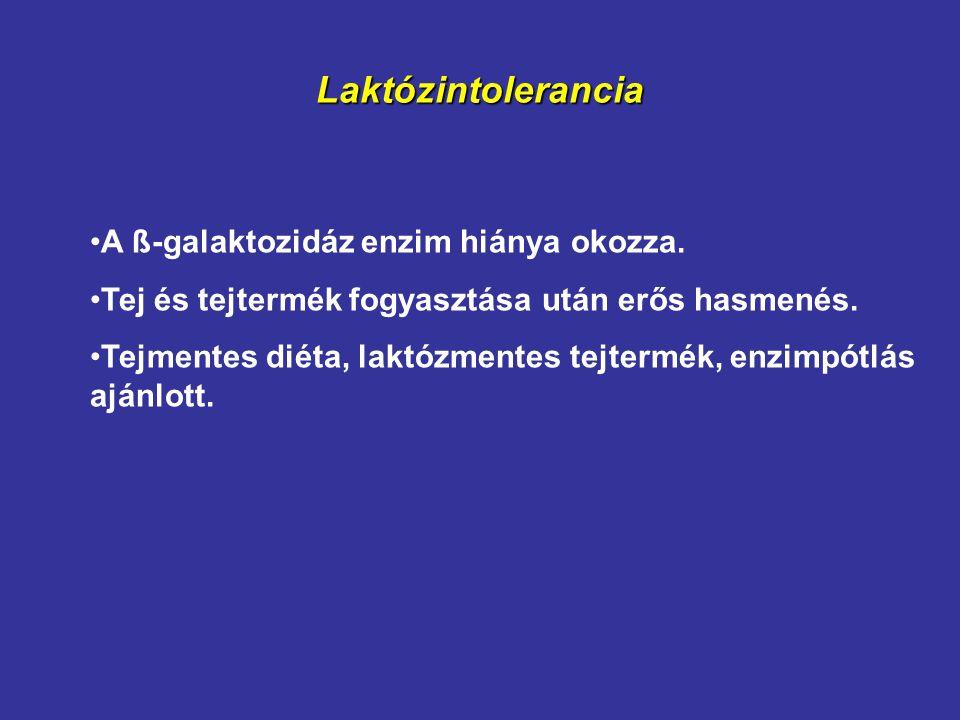 Laktózintolerancia A ß-galaktozidáz enzim hiánya okozza. Tej és tejtermék fogyasztása után erős hasmenés. Tejmentes diéta, laktózmentes tejtermék, enz