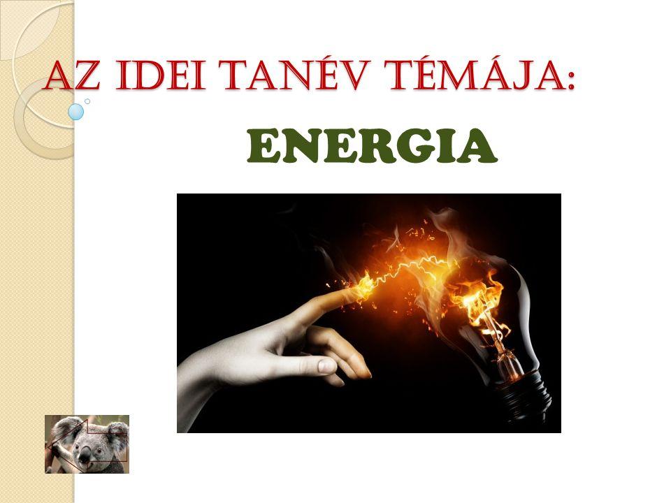 Az idei tanév TÉMájA: ENERGIA
