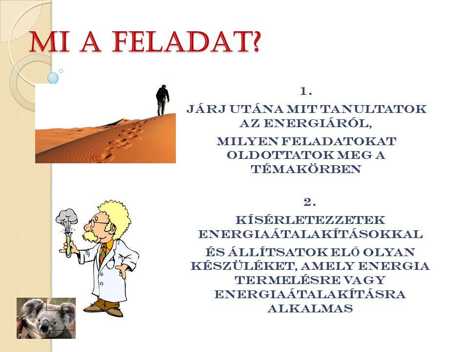 Mi A FELADAT. 1.