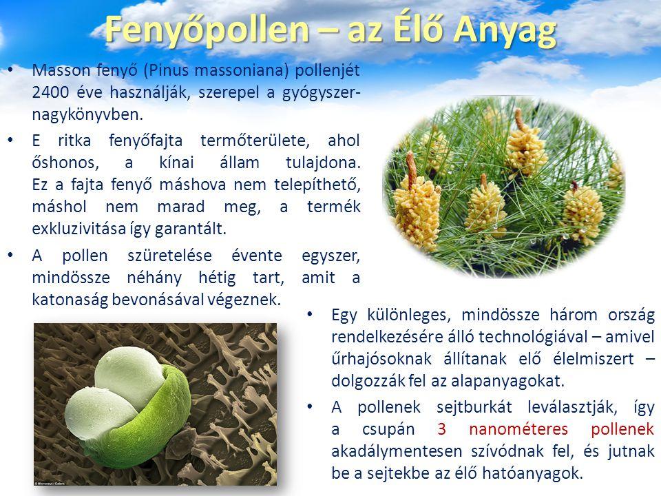 Fenyőpollen – az Élő Anyag Masson fenyő (Pinus massoniana) pollenjét 2400 éve használják, szerepel a gyógyszer- nagykönyvben. E ritka fenyőfajta termő