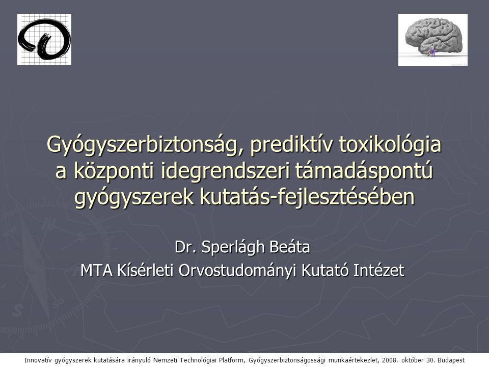 Gyógyszerbiztonság, prediktív toxikológia a központi idegrendszeri támadáspontú gyógyszerek kutatás-fejlesztésében Dr.