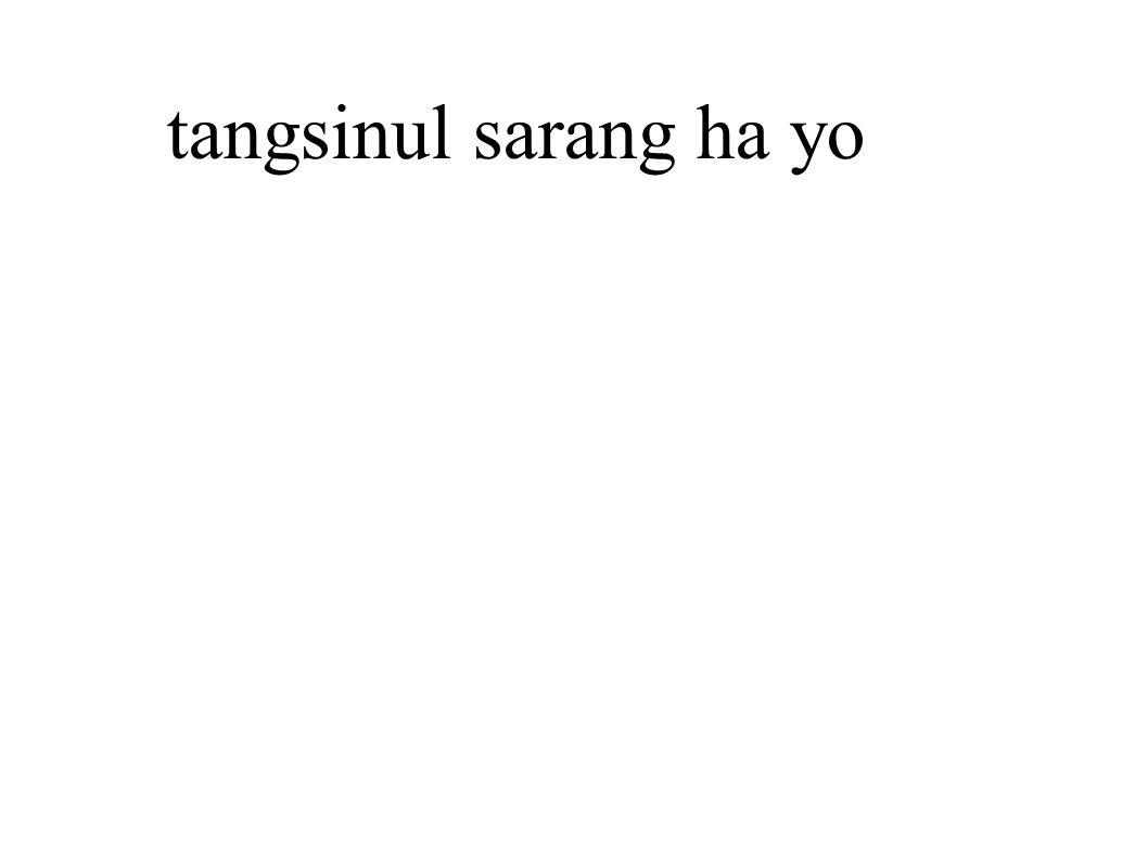 tangsinul sarang ha yo