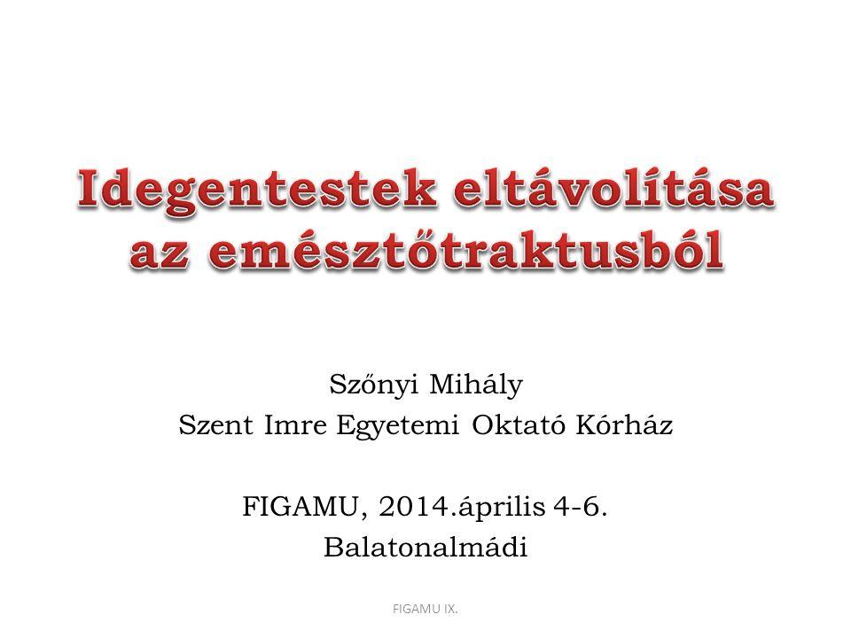 Szőnyi Mihály Szent Imre Egyetemi Oktató Kórház FIGAMU, 2014.április 4-6. Balatonalmádi FIGAMU IX.