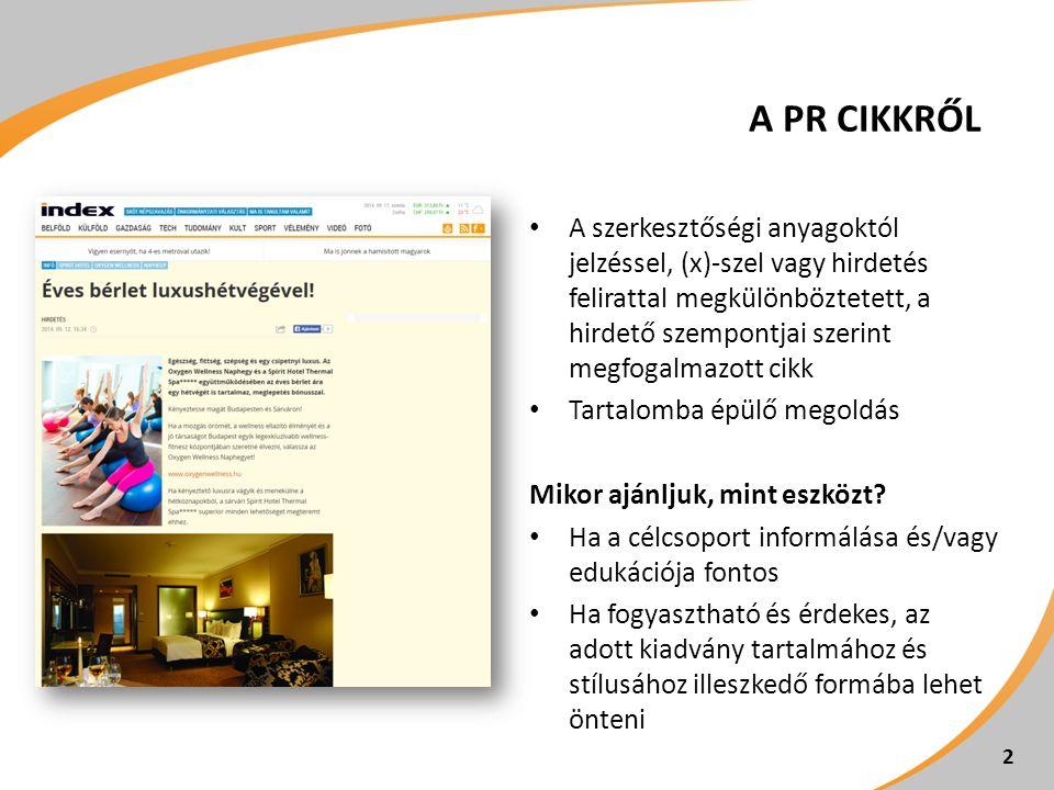 A PR CIKKRŐL A szerkesztőségi anyagoktól jelzéssel, (x)-szel vagy hirdetés felirattal megkülönböztetett, a hirdető szempontjai szerint megfogalmazott