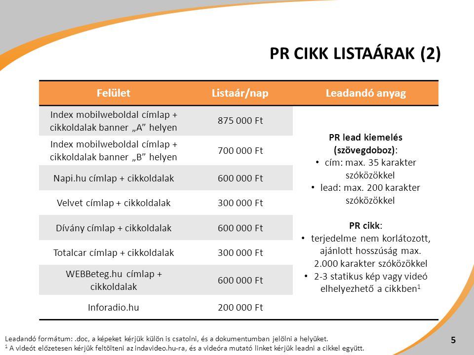 """PR CIKK LISTAÁRAK (2) 5 FelületListaár/napLeadandó anyag Index mobilweboldal címlap + cikkoldalak banner """"A"""" helyen 875 000 Ft PR lead kiemelés (szöve"""