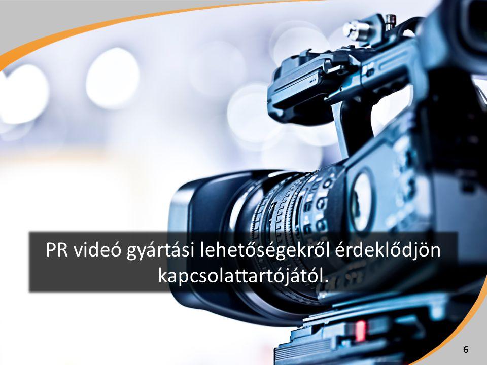 6 PR videó gyártási lehetőségekről érdeklődjön kapcsolattartójától.