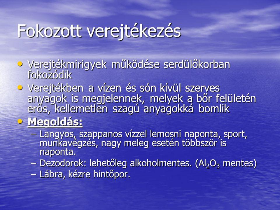 Fokozott verejtékezés Verejtékmirigyek működése serdülőkorban fokozódik Verejtékmirigyek működése serdülőkorban fokozódik Verejtékben a vízen és són k