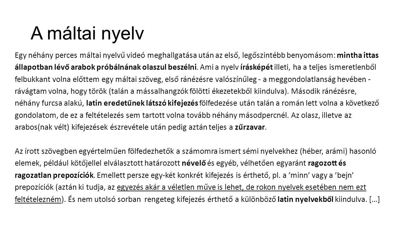 A máltai nyelv -Az első, ami feltűnik, hogy az arabhoz hasonló a határozott névelő, progresszíven hasonul a koronálisokhoz ( napbetűk ), az magánhangzója pedig csak epentetikus kötőhangzó.