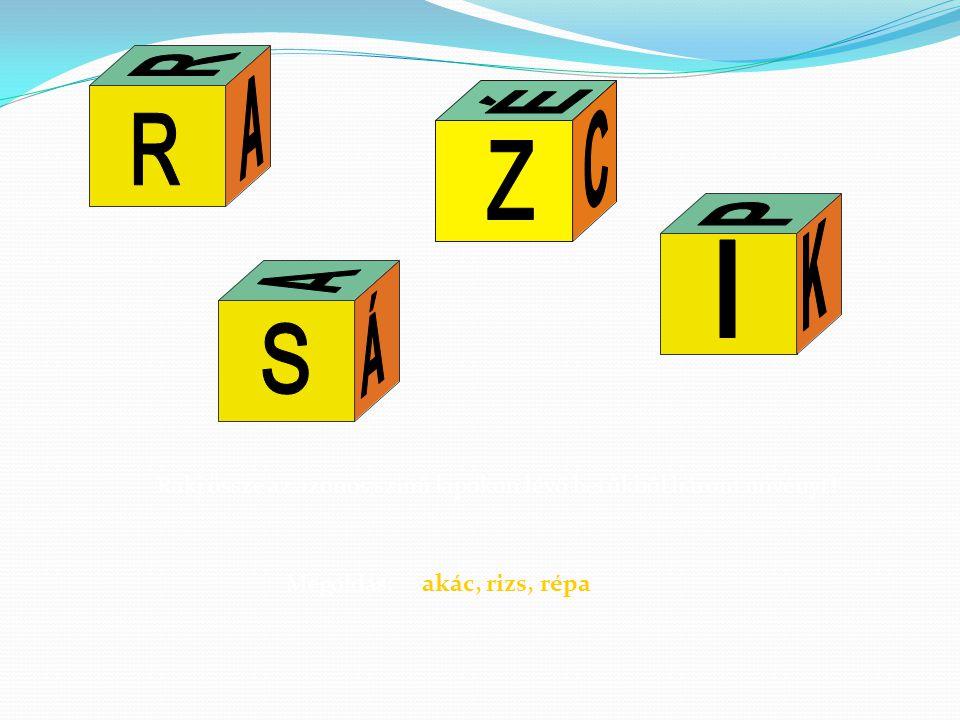 Megoldás:akác, rizs, répa Rakj össze az azonos színű lapokon lévő betűkből három növényt!