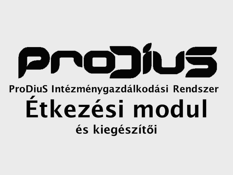 ProDiuS Intézménygazdálkodási Rendszer Étkezési modul és kiegészít ő i