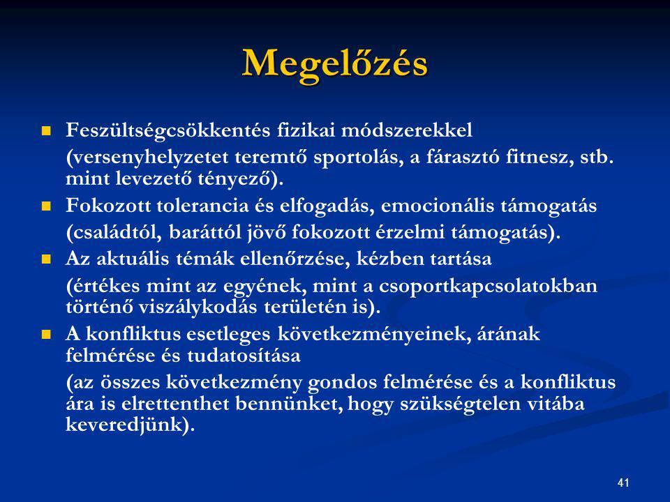 41 Megelőzés Feszültségcsökkentés fizikai módszerekkel (versenyhelyzetet teremtő sportolás, a fárasztó fitnesz, stb. mint levezető tényező). Fokozott