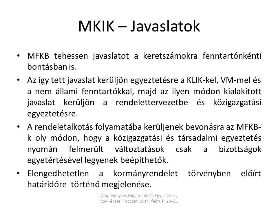 MKIK – Javaslatok MFKB tehessen javaslatot a keretszámokra fenntartónkénti bontásban is.