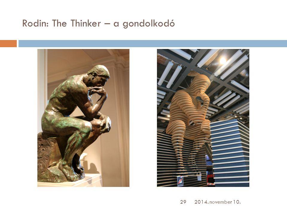 Rodin: The Thinker – a gondolkodó 2014. november 10. Kriz sán 29