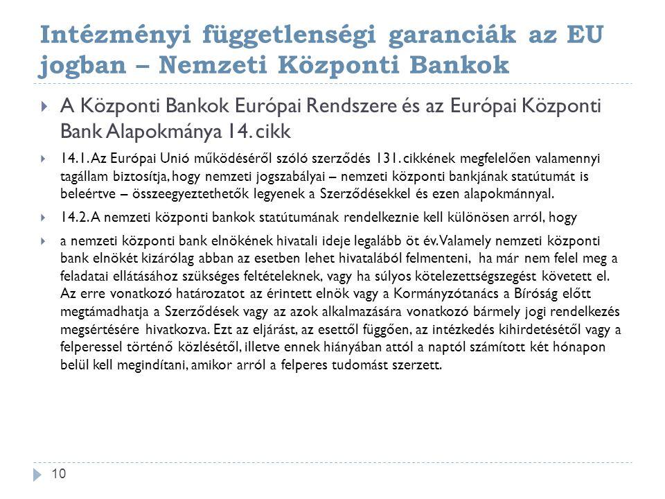 Intézményi függetlenségi garanciák az EU jogban – Nemzeti Központi Bankok  A Központi Bankok Európai Rendszere és az Európai Központi Bank Alapokmánya 14.