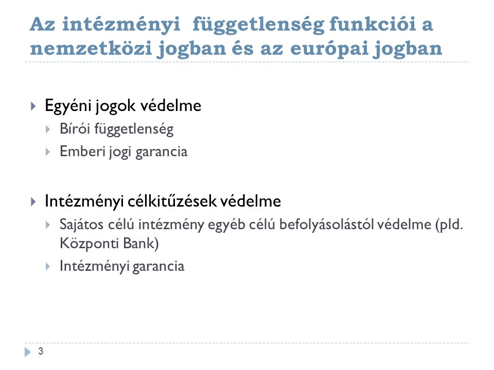 A függetlenség mint emberi jogi garancia 4 Emberi Jogok Európai Egyezménye 6.