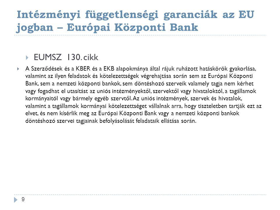 Intézményi függetlenségi garanciák az EU jogban – Európai Központi Bank  EUMSZ 130.