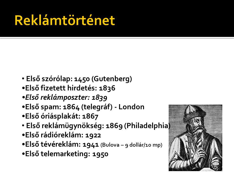 Első szórólap: 1450 (Gutenberg) Első fizetett hirdetés: 1836 Első reklámposzter: 1839 Első spam: 1864 (telegráf) - London Első óriásplakát: 1867 Első