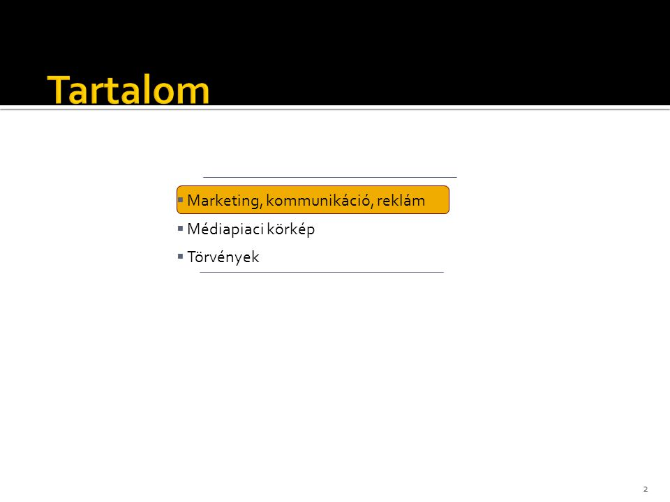 2  Marketing, kommunikáció, reklám  Médiapiaci körkép  Törvények