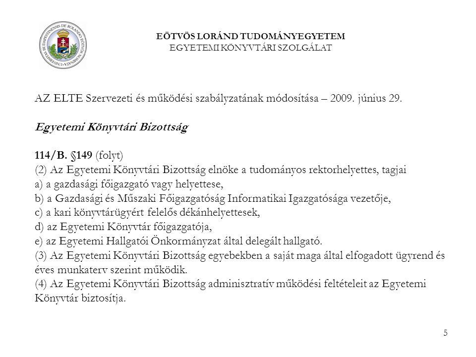 5 EÖTVÖS LORÁND TUDOMÁNYEGYETEM EGYETEMI KÖNYVTÁRI SZOLGÁLAT AZ ELTE Szervezeti és működési szabályzatának módosítása – 2009.