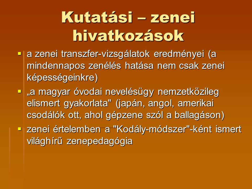 """Kutatási – zenei hivatkozások  a zenei transzfer-vizsgálatok eredményei (a mindennapos zenélés hatása nem csak zenei képességeinkre)  """"a magyar óvod"""