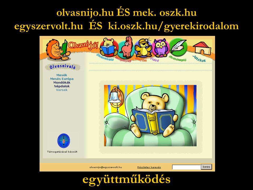 olvasnijo.hu ÉS mek. oszk.hu egyszervolt.hu ÉS ki.oszk.hu/gyerekirodalom együttműködés