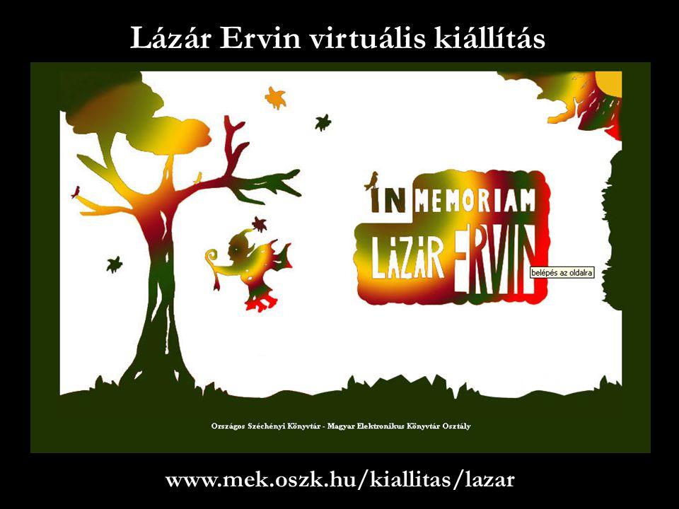 Lázár Ervin virtuális kiállítás www.mek.oszk.hu/kiallitas/lazar