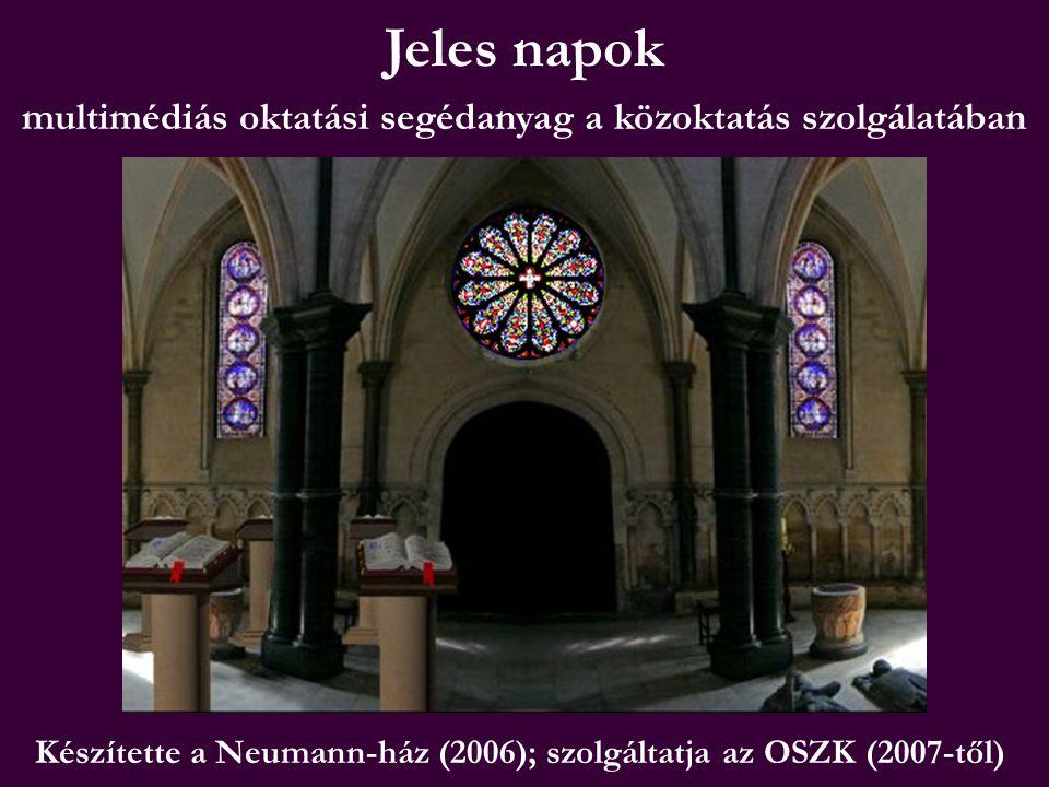 Jeles napok multimédiás oktatási segédanyag a közoktatás szolgálatában Készítette a Neumann-ház (2006); szolgáltatja az OSZK (2007-től)