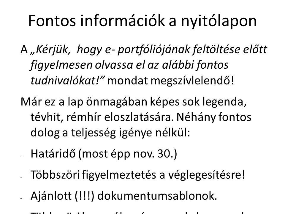 """Fontos információk a nyitólapon A """"Kérjük, hogy e- portfóliójának feltöltése előtt figyelmesen olvassa el az alábbi fontos tudnivalókat!"""" mondat megsz"""