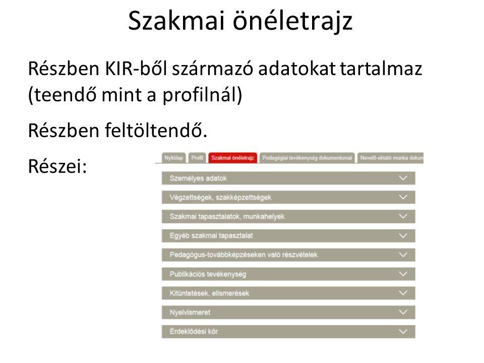 Részben KIR-ből származó adatokat tartalmaz (teendő mint a profilnál) Részben feltöltendő. Részei: