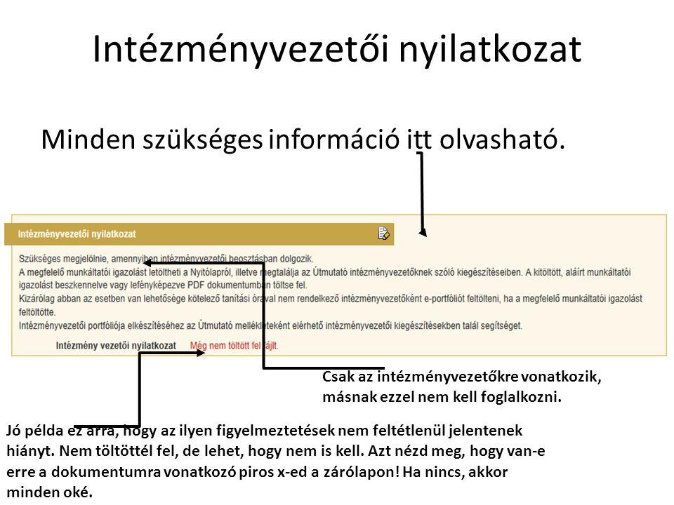 Intézményvezetői nyilatkozat Minden szükséges információ itt olvasható. Csak az intézményvezetőkre vonatkozik, másnak ezzel nem kell foglalkozni. Jó p