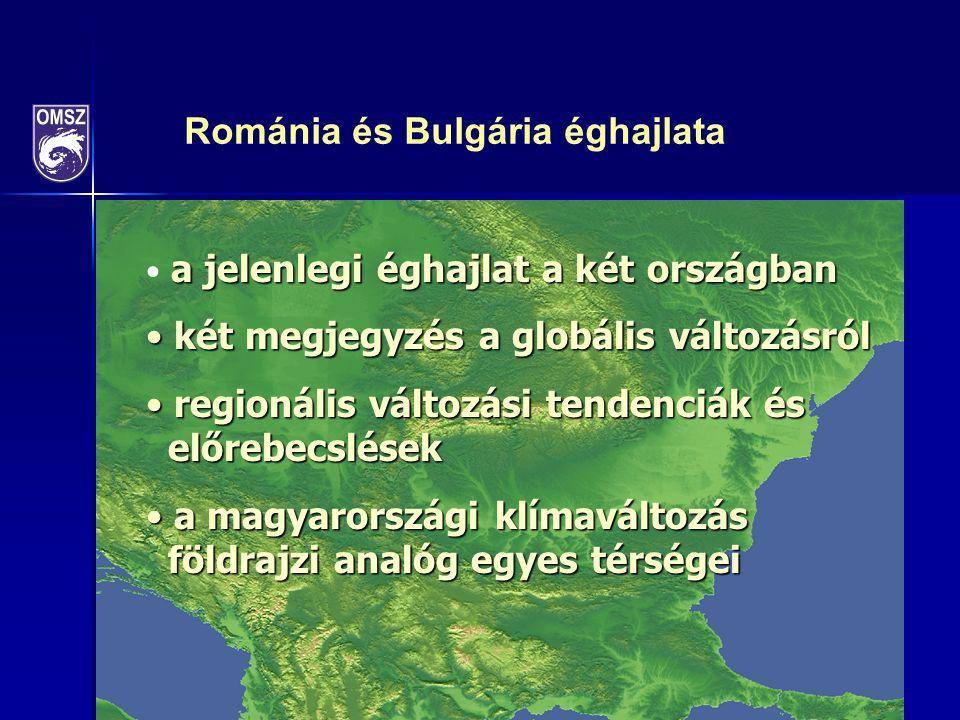 Románia és Bulgária éghajlata a jelenlegi éghajlat a két országban két megjegyzés a globális változásról két megjegyzés a globális változásról regioná
