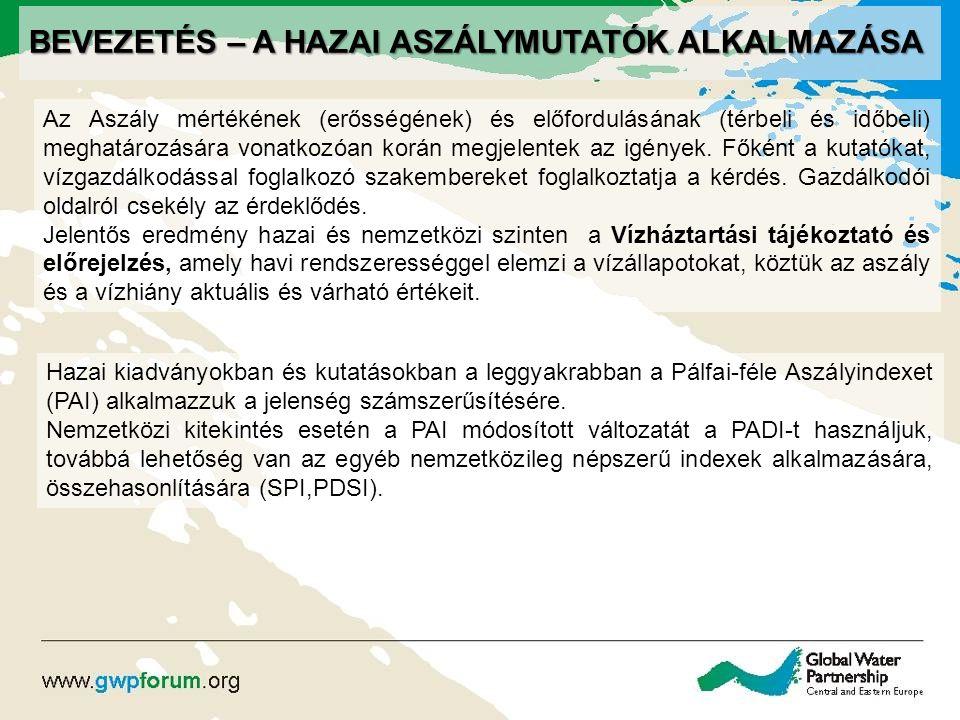 BEVEZETÉS – A HAZAI ASZÁLYMUTATÓK ALKALMAZÁSA Az Aszály mértékének (erősségének) és előfordulásának (térbeli és időbeli) meghatározására vonatkozóan k