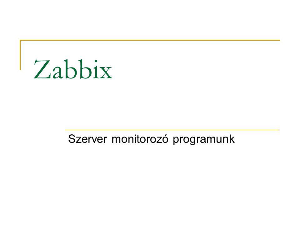Alapok Korábban is a Zabbix előző verzióit használtuk szervereink monitorozására, ám a legfrissebb 1.8.10-es verzió nem volt elérhető a debian csomaglistában, így az új zabbix szerver telepítése nem a hagyományos csomagkezelőkön keresztül zajlott.