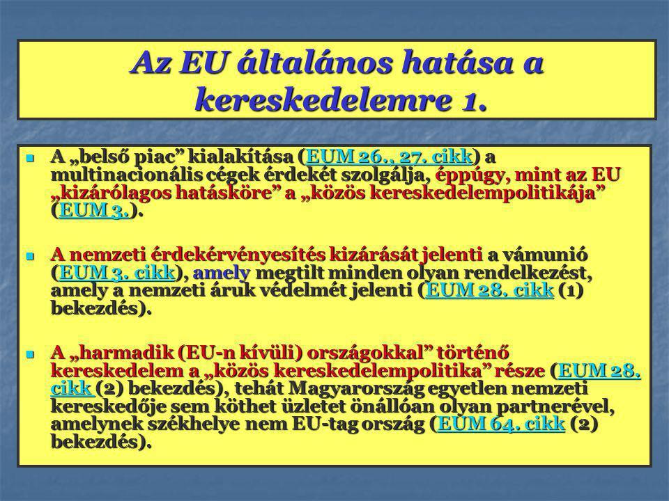 """Az EU általános hatása a kereskedelemre 1.A """"belső piac kialakítása (EUM 26., 27."""