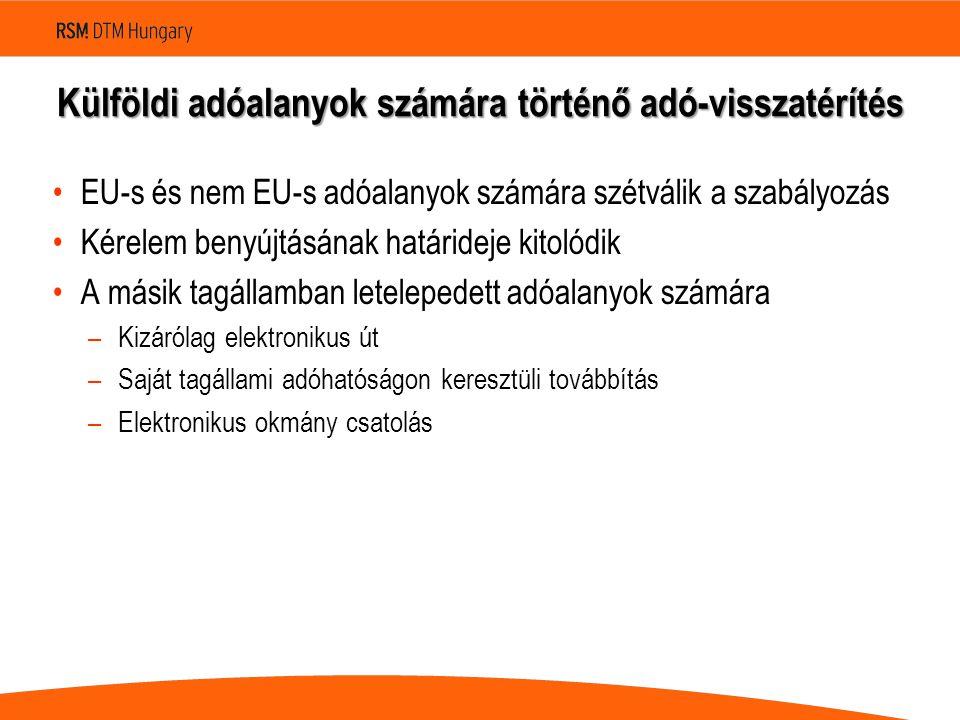 EU-s és nem EU-s adóalanyok számára szétválik a szabályozás Kérelem benyújtásának határideje kitolódik A másik tagállamban letelepedett adóalanyok szá