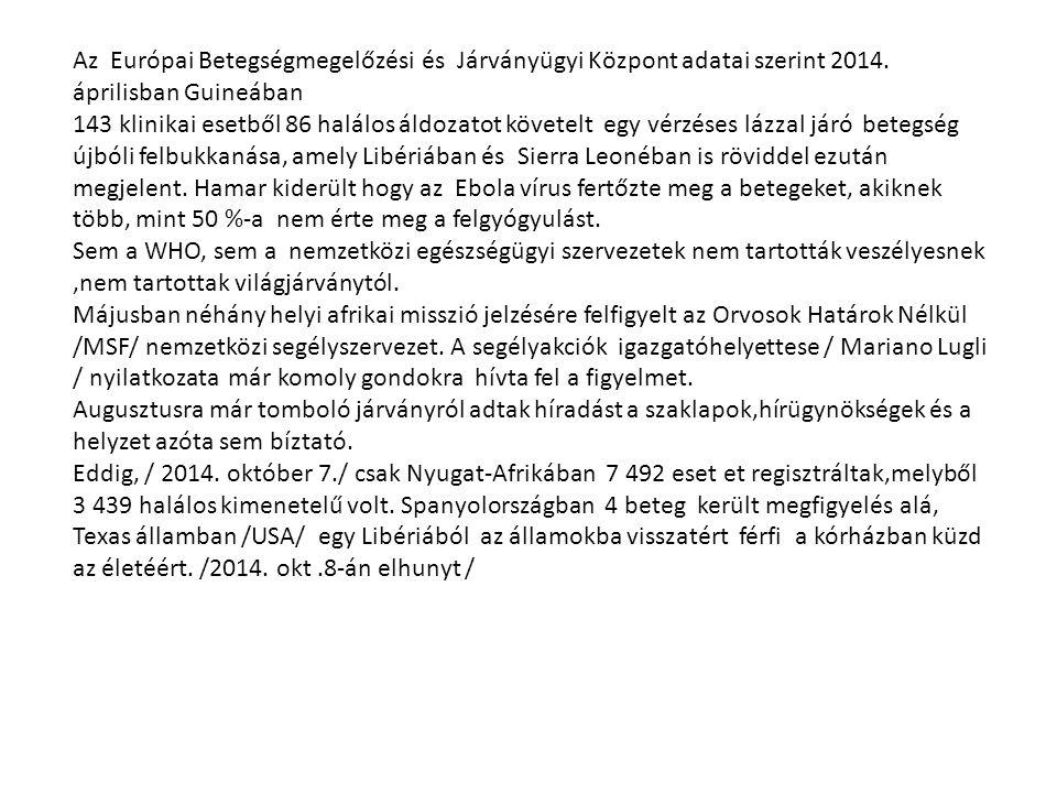 Az Európai Betegségmegelőzési és Járványügyi Központ adatai szerint 2014.