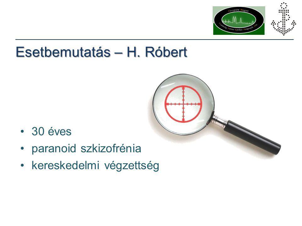 30 éves paranoid szkizofrénia kereskedelmi végzettség Esetbemutatás – H. Róbert