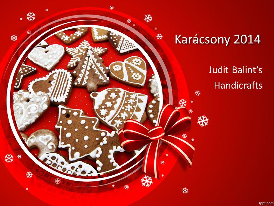 Karácsony 2014 Judit Balint's Handicrafts