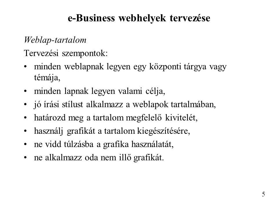 e-Business webhelyek tervezése Weblap-tartalom Tervezési szempontok: minden weblapnak legyen egy központi tárgya vagy témája, minden lapnak legyen val