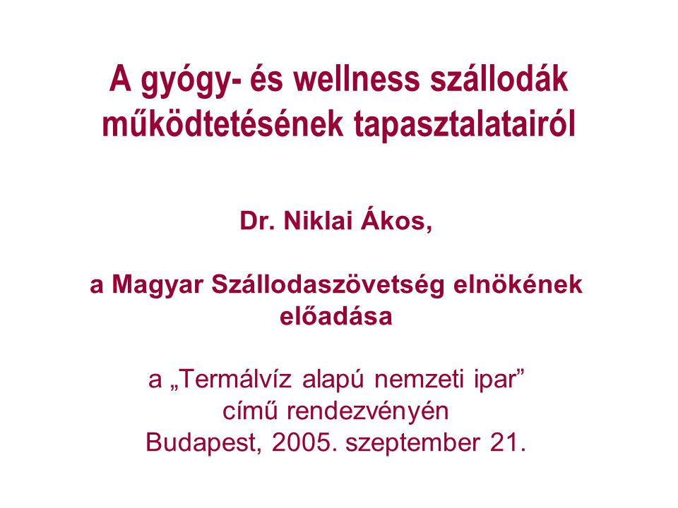A gyógy- és wellness szállodák működtetésének tapasztalatairól Dr.