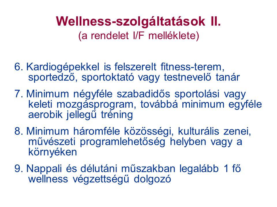 Wellness-szolgáltatások II. (a rendelet I/F melléklete) 6.