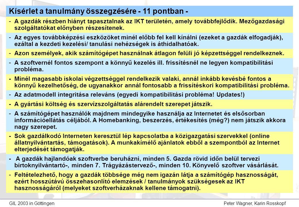 GIL 2003 in Göttingen Peter Wagner, Karin Rosskopf Kísérlet a tanulmány összegzésére - 11 pontban - -A gazdák részben hiányt tapasztalnak az IKT területén, amely továbbfejlődik.