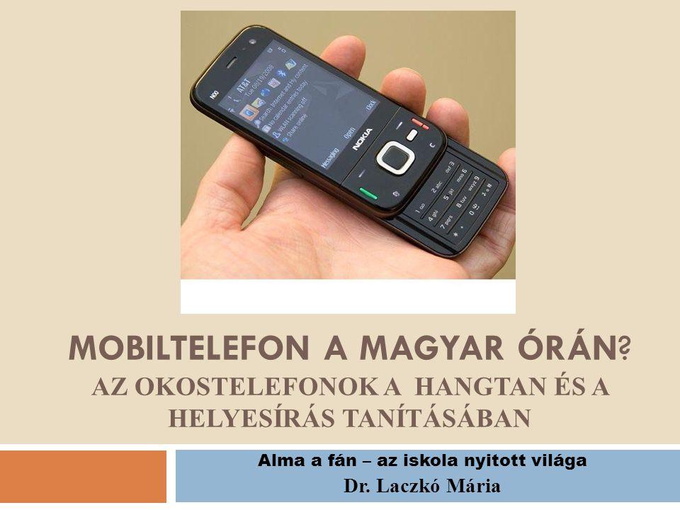 Az okostelefonok napjainkban  Szöveges üzenetek – SMS nyelv/beszéd  Fényképek készítése  Fényképek, képek küldése  Hangrögzítés  Zenehallgatás  Internetelérés  Tájékozódás térben - GPS