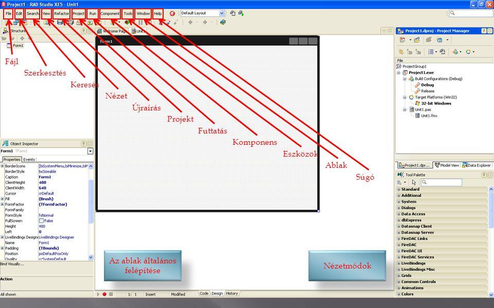 Az ablak általános felépítése Nézetmódok Fájl Szerkesztés Keresés Nézet Újraírás Projekt Futtatás Komponens Eszközök Ablak Súgó