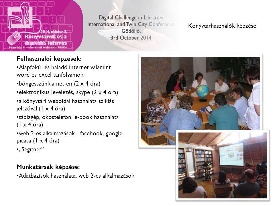 Könyvtárhasználók képzése Felhasználói képzések: Alapfokú és haladó internet valamint word és excel tanfolyamok böngésszünk a net-en (2 x 4 óra) elekt