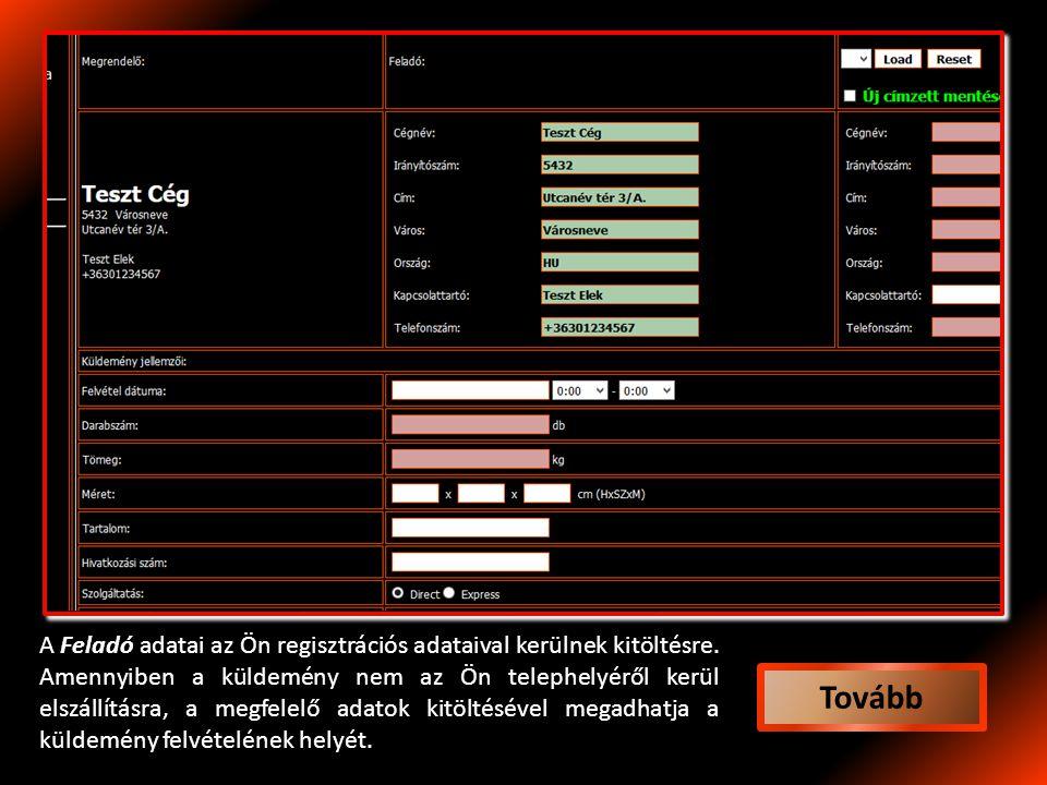 A Feladó adatai az Ön regisztrációs adataival kerülnek kitöltésre.