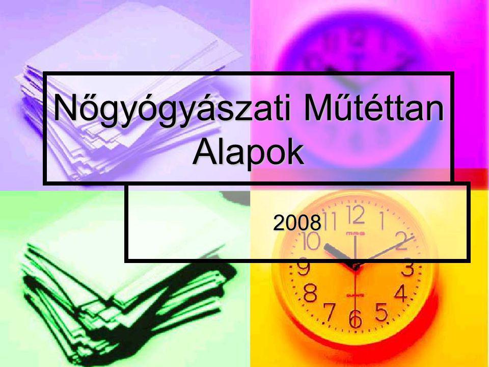 Nőgyógyászati Műtéttan Alapok 2008