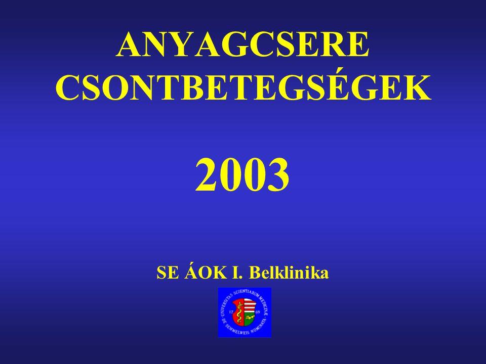ANYAGCSERE CSONTBETEGSÉGEK 2003 SE ÁOK I. Belklinika