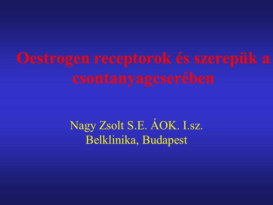 Oestrogen receptorok és szerepük a csontanyagcserében Nagy Zsolt S.E.